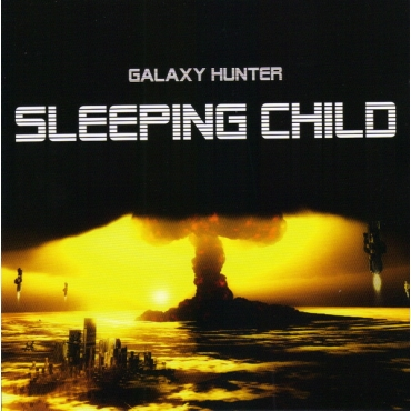 Galaxy Hunter ‎– Sleeping Child