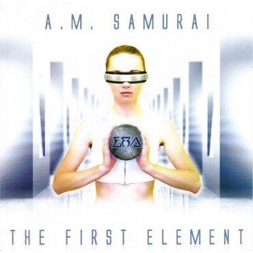 A. M. Samurai ‎– The First Element