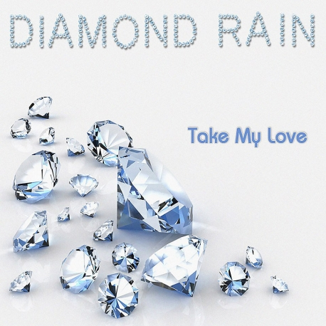 Diamond Rain-Take my love (Special Collector's Edition)