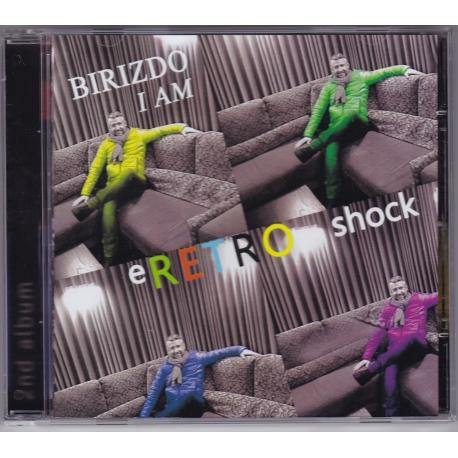 Birizdo I Am – Eretro Shock