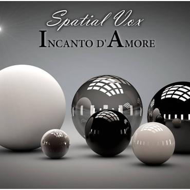 Spatial Vox – Incanto D'Amore