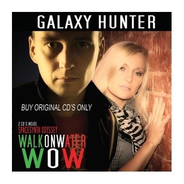 Galaxy Hunter – Walk On Water / Spacesynth Odyssey
