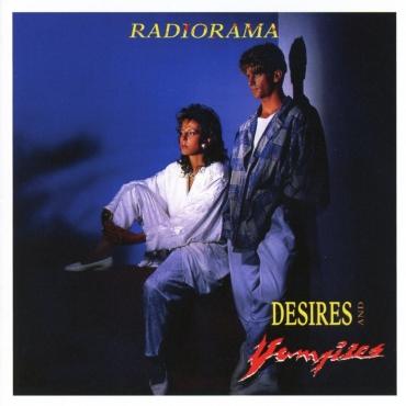 Radiorama – Desires And Vampires (30th Anniversary Edition)