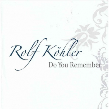 Rolf Köhler – Do You Remember (CD 1)
