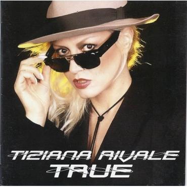 Tiziana Rivale – True