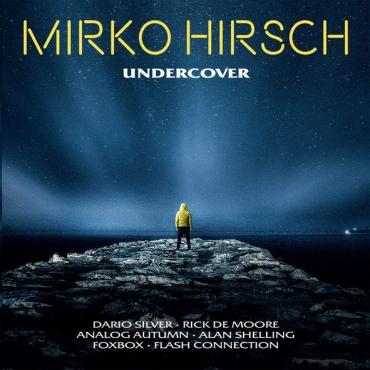 Mirko Hirsch – Undercover