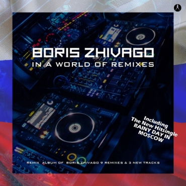 Boris Zhivago ‎– In A World Of Remixes
