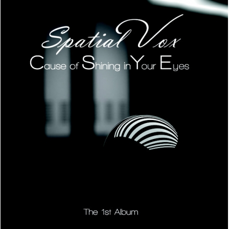 Spatial Vox ‎– Cause Of Shining In Your Eyes (The 1'st Album) CD