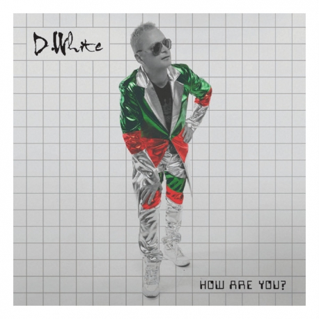 D. White – How Are You?