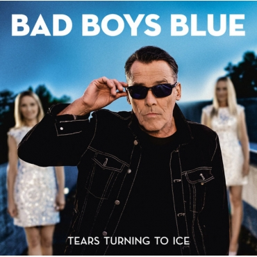 Bad Boys Blue – Tears Turning To Ice CD