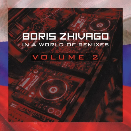 Boris Zhivago – In A World Of Remixes Vol.2