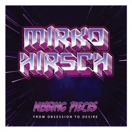 Mirko Hirsch – Missing Pieces: From Obsession To Desire