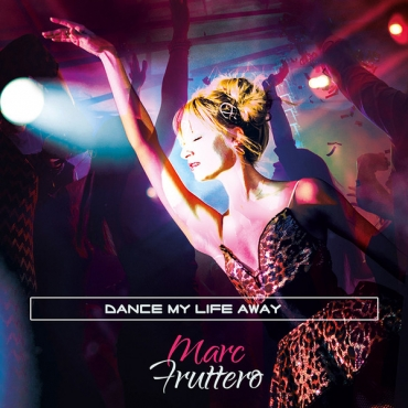 Marc Fruttero ‎– Dance My Life Away CD