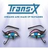 Trans-X – Dreams Are Made Of Fantasies / CD